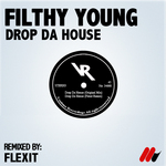 FILTHY YOUNG - Drop Da House (Front Cover)