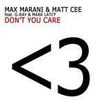 MARANI, Max/MATT CEE feat G-RAY & MARK LATI'F - Don't You Care (Front Cover)