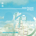 Soma Records 20 Years - Silicone Soul DJ Mix