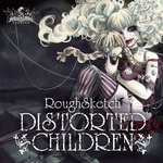 ROUGHSKETCH - Distorted Children EP (Back Cover)