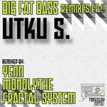 UTKU S - Big Fat Bass (remixes EP) (Front Cover)
