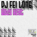 DJ FEI LONG - Body Heat (Front Cover)