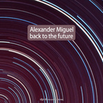 MIGUEL, Alexander - Back To The Future (Front Cover)