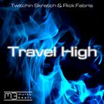 TWITCHIN SKRATCH/RICK FABRIS - Travel High (Front Cover)