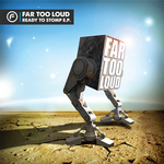 FAR TOO LOUD - Ready To Stomp EP (Front Cover)
