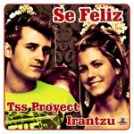 TSS PROYECT feat IRANTZU - Se Feliz (Front Cover)