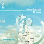 Soma Records 20 Years - Slam DJ Mix