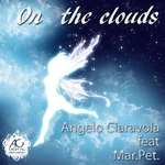 CIARAVOLA, Angelo feat MAR PET - On The Clouds (Front Cover)