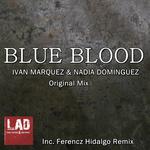 MARQUEZ, Ivan/NADIA DOMINGUEZ - Blue Blood (Front Cover)