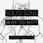 SOLID SOUL - Never Too Much (Front Cover)
