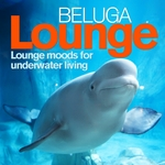 VARIOUS - Beluga Lounge Vol 1 (Lounge & Chill Out Moods For Underwater Living) (Front Cover)