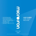 FLORES, Luis - Love Your Machine (Front Cover)