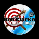CLARKE, Rob - Locked On EP (Front Cover)