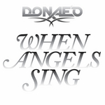 DONAE O feat TERRI WALKER - When Angels Sing (Juno Exclusive) (Front Cover)