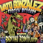 GONZALEZ, Vato feat FOREIGN BEGGARS - Badman Riddim (Jump) EP (Front Cover)