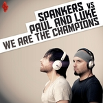 SPANKERS vs PAUL & LUKE - We Are The Champions (Front Cover)