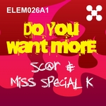 SC@R/MISS SPECIAL K - Do You Want More (Front Cover)