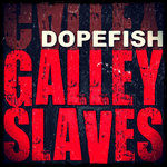 DOPEFISH - Galley Slaves (Front Cover)