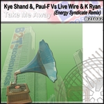 SHAND, Kye/PAUL F vs LIVE WIRE/K RYAN - Take Me Away (Front Cover)