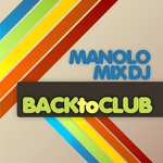 MANOLO MIX DJ - Back To Club (Front Cover)