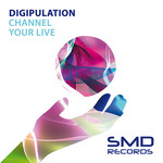 DIGIPULATION - Channel Your Live EP (Front Cover)
