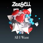 ZEE&ELI - All I Want (Front Cover)