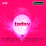 MISAEL DEEJAY - Today (Front Cover)