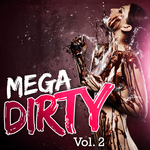 VARIOUS - Mega Dirty Vol 2 (Front Cover)