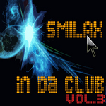 VARIOUS - Smilax In Da Club Vol 3 (Front Cover)