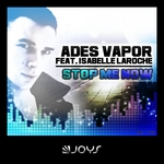 VAPOR, Ades feat ISABELLE LAROCHE - Stop Me Now (Front Cover)
