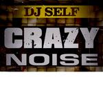 DJ SELF - Crazy Noize The New Mix (Front Cover)