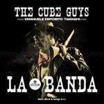 CUBE GUYS, The - La Banda (Front Cover)