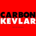 CARBON KEVLAR - Birth Of The Enemy (Front Cover)