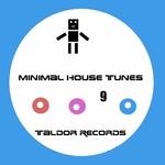 Minimal House Tunes Vol 9