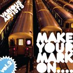 DJ CONTROLLED WEIRDNESS/BENJWAHBEATS/VALTA/MAZZULA - Make Your Mark On Vol 2 (Front Cover)