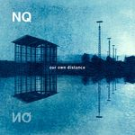 NQ - Our Own Distance (Front Cover)