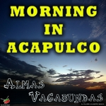 ALMAS VAGABUNDAS - Morning In Acapulco (Front Cover)