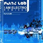 FUNK LAB, The - I Am Electro (remixes) (Front Cover)