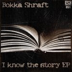 BOKKA SHRAFT - I Know The Story EP (Front Cover)