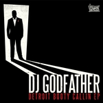 DJ GODFATHER - Detroit Booty Callin EP (Front Cover)