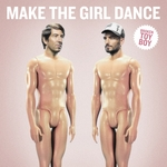 MAKE THE GIRL DANCE feat LISA LI LUND - Broken Toy Boy (Front Cover)