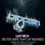 LAZY RICH - Better Wipe That Up Remixes (Front Cover)