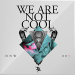 We Are Not Cool