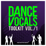 Dance Vocals Toolkit Vol 1 (Sample Pack WAV/APPLE/LIVE)