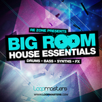 LOOPMASTERS - Re-Zone Presents Big Room House Essentials (Sample Pack WAV/APPLE/LIVE/REASON) (Front Cover)