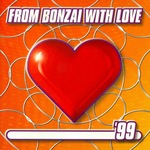 VARIOUS - From Bonzai With Love 99 (Front Cover)