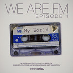 WE ARE FM - My World (Front Cover)