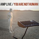 AMP LIVE - You Are Not Human (Front Cover)