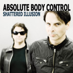ABSOLUTE BODY CONTROL - Shattered Illusion (Front Cover)