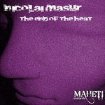MASUR, Nicolai - The End Of The Heat (Front Cover)